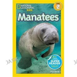 Manatees, National Geographic Kids Super Readers: Level 2 by Laura Marsh, 9781426314728.