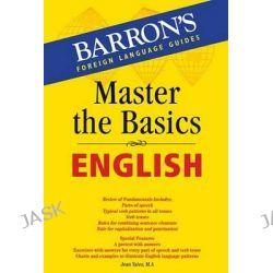 Master the Basics English, Master the Basics by Jean Yates, 9781438001647.