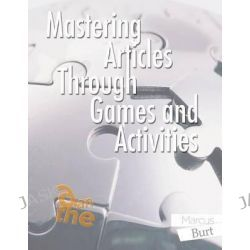 Mastering Articles Through Games and Activities by Marcus Burt, 9781463593018.
