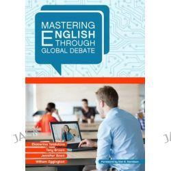 Mastering English Through Global Debate, Mastering Languages Through Global Debate by Ekaterina Talalakina, 9781626160811.