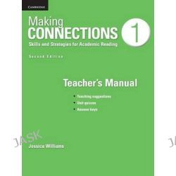 Making Connections Level 1 Teacher's Manual, Skills and Strategies for Academic Reading by Jessica Williams, 9781107610231.