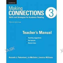 Making Connections Level 3 Teacher's Manual, Skills and Strategies for Academic Reading by Kenneth J. Pakenham, 9781107650541.