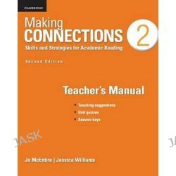 Making Connections Level 2 Teacher's Manual, Skills and Strategies for Academic Reading by Jo McEntire, 9781107650626.