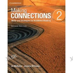 Making Connections Level 2 Student's Book: 2, Skills and Strategies for Academic Reading by Jo McEntire, 9781107628748.