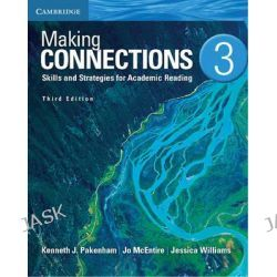 Making Connections Level 3 Student's Book: 3, Skills and Strategies for Academic Reading by Kenneth J. Pakenham, 9781107673014.