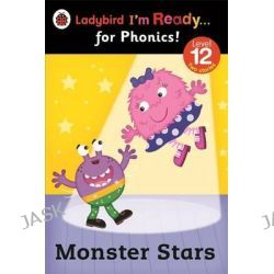 Monster Stars, Ladybird I'm Ready for Phonics Level 12 by Ladybird, 9780723275480.
