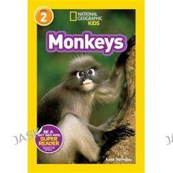 Monkeys, National Geographic Kids Super Readers: Level 2 by Anne Schreiber, 9781426311062.