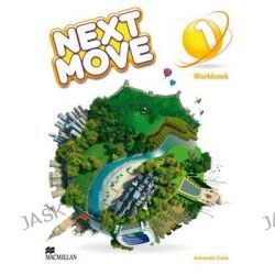 Next Move Workbook Level 1, Next Move by Amanda Cant, 9780230438453.