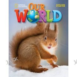 Our World Starter, British English by Diane Pinkley, 9781305391345.