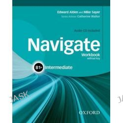 Navigate, Intermediate B1+: Workbook with CD (Without Key) by Rachael Roberts, 9780194566650.