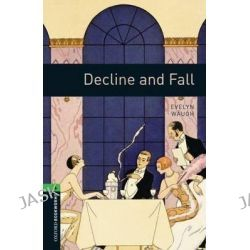 Oxford Bookworms Library, Stage 6: Decline and Fall by Evelyn Waugh, 9780194792585.