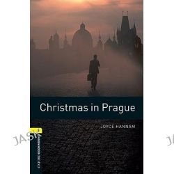 Oxford Bookworms Library, Stage 1: Christmas in Prague by Joyce Hannam, 9780194789028.