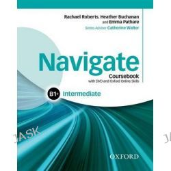 Navigate, Intermediate B1+: Coursebook, e-Book and Online Skills by Rachael Roberts, 9780194566636.