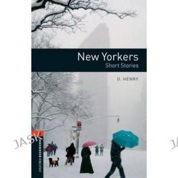 Oxford Bookworms Library, Stage 2: New Yorkers - Short Stories: 700 Headwords by O. Henry, 9780194790673.