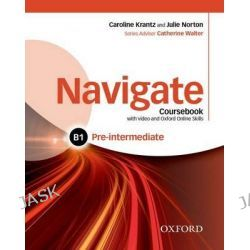 Navigate, Pre-Intermediate B1: Coursebook with DVD and Online Skills by Caroline Krantz, 9780194566490.