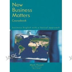 New Business Matters, Business English with a Lexical Approach by Mark Powell, 9780759398566.
