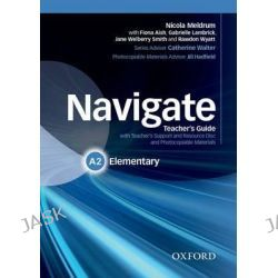 Navigate, Elementary A2: Teacher's Guide with Teacher's Support and Resource Disc by Jake Hughes, 9780194566414.