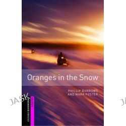 Oxford Bookworms Library, Starter: Oranges in the Snow by Phillip Burrows, 9780194234290.