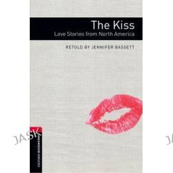 Oxford Bookworms Library, Stage 3: The Kiss: Love Stories from America Pack by Jennifer Bassett, 9780194786058.