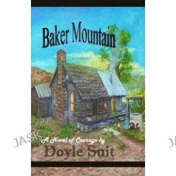 Baker Mountain by Doyle Suit, 9781606530641.