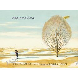 Bag in the Wind by Ted Kooser, 9780763630010.