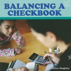 Balancing a Checkbook, Invest Kids by Gillian Houghton, 9781435832077.