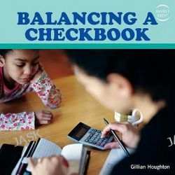Balancing a Checkbook, Invest Kids by Gillian Houghton, 9781435827721.