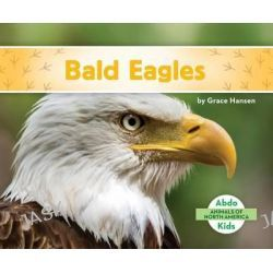 Bald Eagles, Animals of North America by Grace Hansen, 9781680801088.