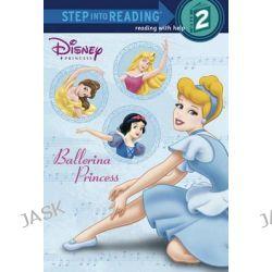 Ballerina Princess, Disney Princess (Random House Paperback) by Melissa Lagonegro, 9780738383224.