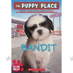 Bandit, Puppy Place (Quality) by Ellen Miles, 9780545348348.