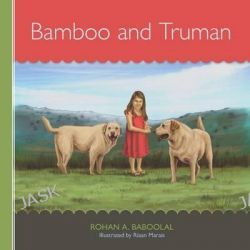 Bamboo and Truman by MR Rohan a Baboolal, 9781463598020.