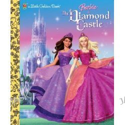 Barbie & the Diamond Castle, Barbie & the Diamond Castle by Mary Man-Kong, 9780375875083.