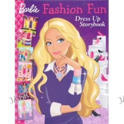 Barbie : Fashion Fun Dress Up Storybook by The Five Mile Press, 9781742481777.