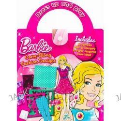 Barbie Carry-Along Fashion Designs, Barbie Carry Along by Parragon, 9781472380333.