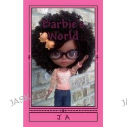 Barbie's World, Special Edition by J A, 9781497532755.