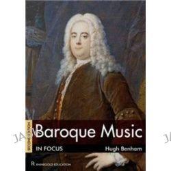 Baroque Music in Focus by Hugh Benham, 9781906178888.