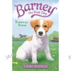 Barney the Boat Dog, Runaway Horse!: No. 2 by Linda Newbery, 9781409521990.