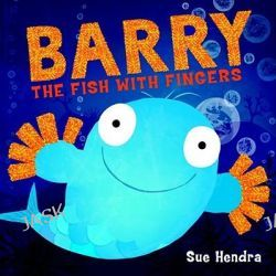 Barry the Fish with Fingers by Sue Hendra, 9781847385161.