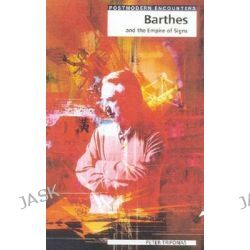 Barthes and the Empire of Signs, Postmodern Encounters by Peter Pericles Trifonas, 9781840462777.