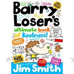 Barry Loser's Ultimate Book of Keelness, Barry Loser by Jim Smith, 9781405275927.