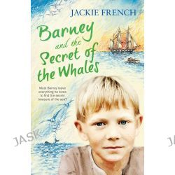 Barney and the Secret of the Whales, The Secret History Series by Jackie French, 9780732299446.