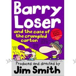 Barry Loser and the Case of the Crumpled Carton, Barry Loser by Jim Smith, 9781405268035.
