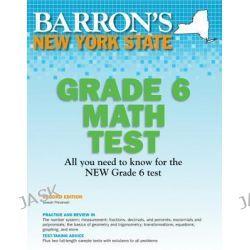 Barron's New York State Grade 6 Math Test, Barron's New York State Grade 6 Math Test by Joseph Prinzevalli, 9781438000459.