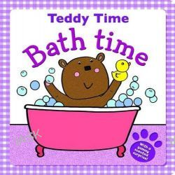 Bathtime Bear, Get Ready Teddy Series by Holly Brook-Piper, 9781782962793.