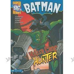 Batman, Killer Croc Hunter by Scott Sonneborn, 9781434218766.