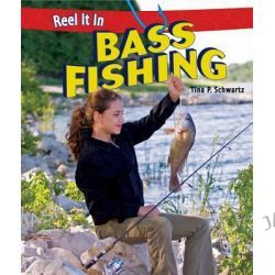 Bass Fishing, Reel It in (Hardcover) by Tina P Schwartz, 9781448862016.