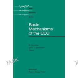 Basic Mechanisms of the EEG, Brain Dynamics by Stephan Zschocke, 9781461267157.