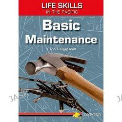 Basic Maintenance, Life Skills in the Pacific by Eron Hagunama, 9780195553505.