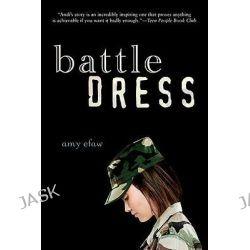 Battle Dress by Amy Efaw, 9780142413975.
