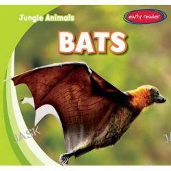 Bats, Jungle Animals by Rob Ryndak, 9781482417456.